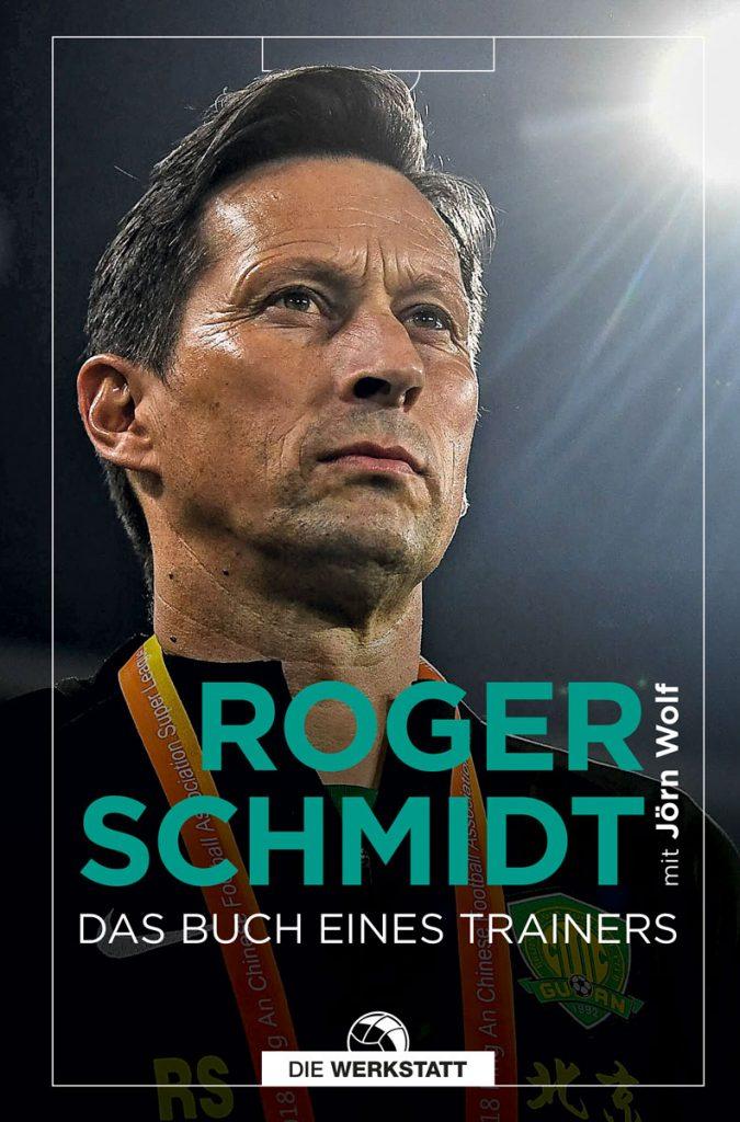 Roger Schmidt - Das Buch Eines Trainers